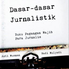 Resensi Buku: Dasar-Dasar Jurnalistik (Buku Pegangan Wajib Para Jurnalistik)